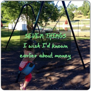 Seven things I'd wish I'd known about money